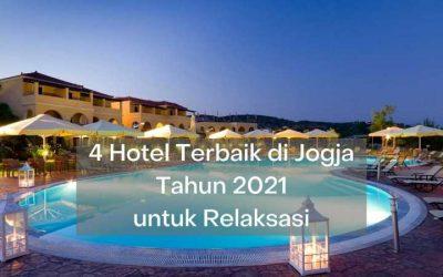4 Hotel Terbaik di Jogja Tahun 2021 untuk Relaksasi